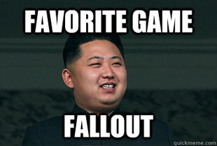 Kim Jong-un Plays Fallout - SlightlyQualified.com