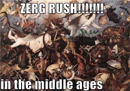 Zerg Rush on the Middle Ages - SlightlyQualified.com