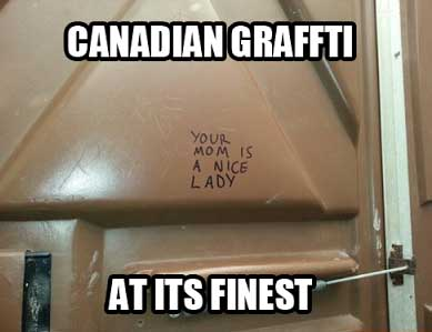 Funny Canada Pic Canadians Are Too Nice - SlightlyQualified.com