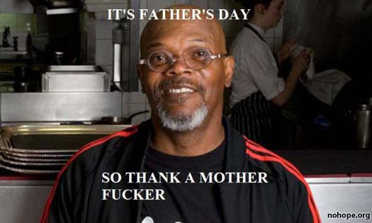 Funny Father's Day Advice from Samuel L. Jackson - SlightlyQualified.com Funny Pics and Videos