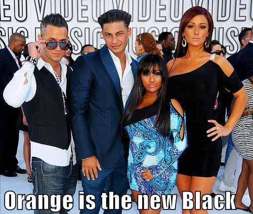 Funny Jersey Shore Orange Is the New Black Pic - SlightlyQualified.com Funny Pictures
