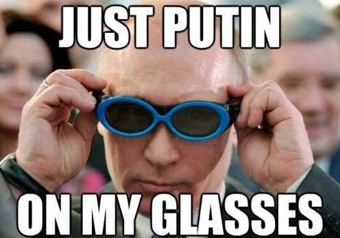 Vladimir Putin on His Glasses - SlightlyQualified.com